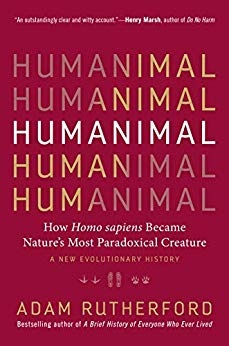 Humanimal How Homo sapiens Became Nature's Most Paradoxical Creature-A New Evolutionary History