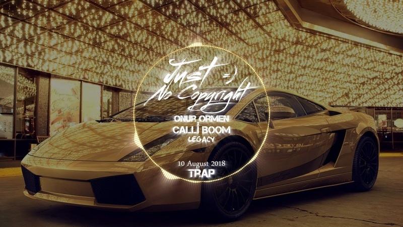 Onur Ormen x Calli Boom Legacy ► Trap ◄ Release 10 August 2018 Just No Copyright ツ