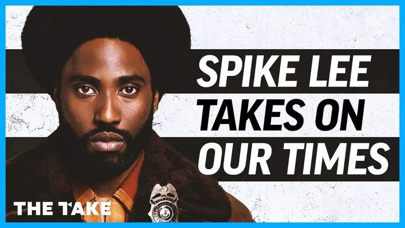BlacKkKlansman Spike Lee Takes On Our Times