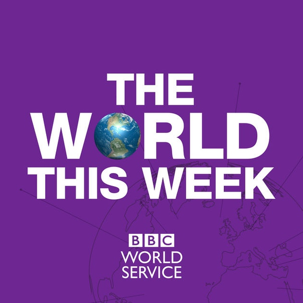 BBC World Service: The World This Week: