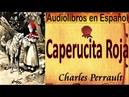 Caperucita Roja Charles Perrault Audiolibros en Español con Subtítulos Cuentos Infantiles