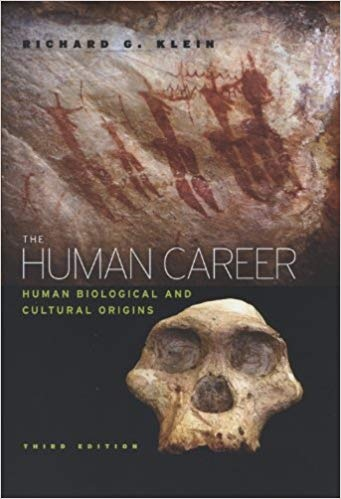 The Human Career Human Biological and Cultural Origins