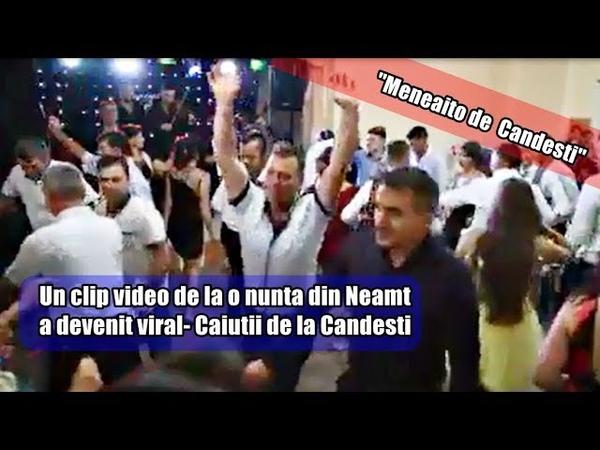 Un clip video de la o nunta din Neamt a devenit viral Caiutii de la Candesti