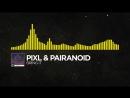 Electro PIXL Pairanoid Bring It