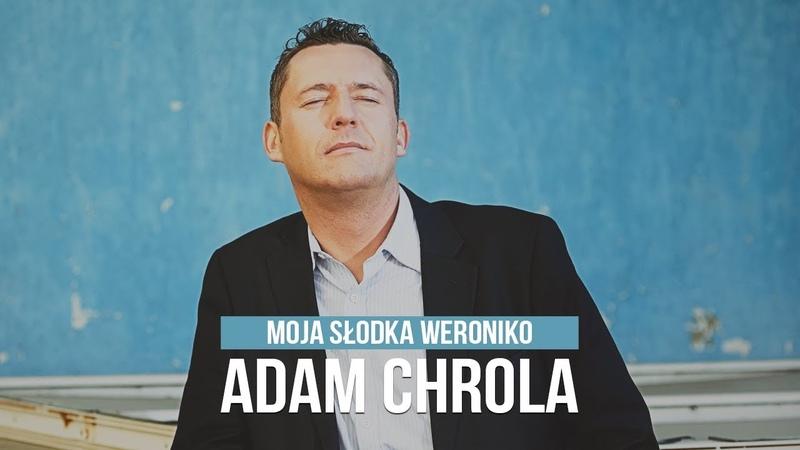 Adam Chrola Moja słodka Weroniko Official Video