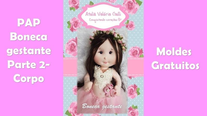 Passo a passo Boneca gestante-boneca grávida-boneca mamãe (parte 2 -corpo)