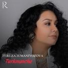 Обложка Turkmancha - Feruza Jumaniyozova
