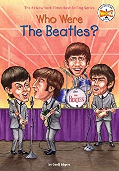 Who Were the Beatles  - Geoff Edgers