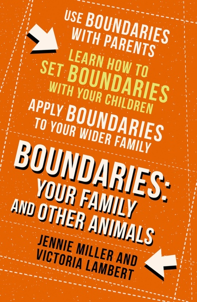 Boundaries, Step Four Your Family and other Animals by Jennie Miller, Victoria Lambert