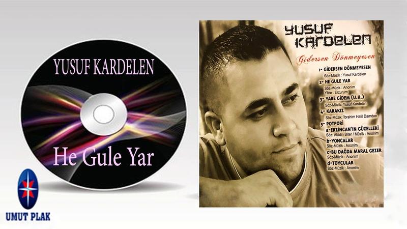 Yusuf Kardelen He Gule Yar - Hareketli Türküler Halaylar