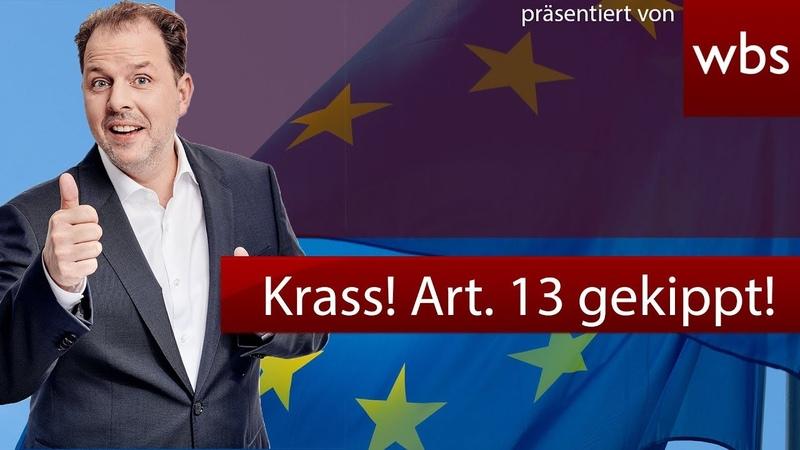 Sensation Artikel 13 gekippt Eil Abstimmung im EU Parlament RA Christian Solmecke