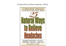 25 Natural Ways to Relieve Headaches