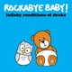 Rockabye Baby! - Started From the Bottom