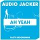 Audio Jacker - Ah Yeah