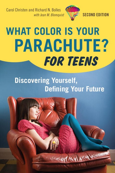 What Color is Your Parachute for Teens Discovering Yourself, Defining Your Future by Carol Christen