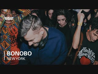 Deep house presents bonobo boiler room new york [dj live set hd 1080]