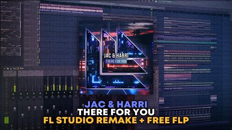 Jac Harri - There For You [FL Studio Remake FREE FLP]