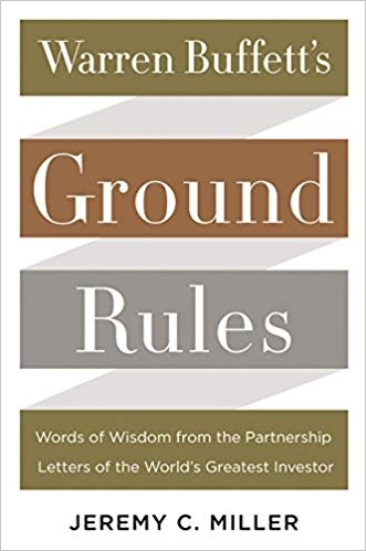 Warren Buffetts Ground Rules Words of Wisdom from the Partnership Letters of the Worlds Greatest Investor