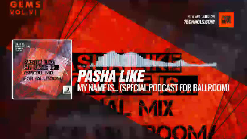 Pasha Like - My Name Is… (Special Podcast for Ballroom) Periscope Techno music