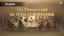 The Passover and the Order of Melchizedek Ahnsahnghong Passover