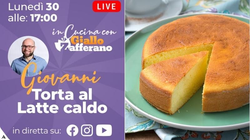 DIRETTA LIVE - Prepariamo la TORTA AL LATTE CALDO con GIOVANNI