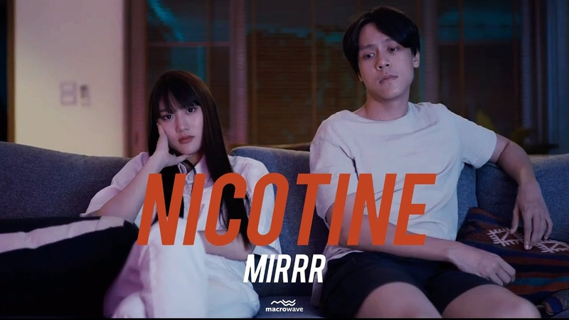 Mirrr นิโคติน (nicotine) | (Official Music Video)