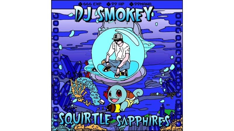 DJ Smokey - Squirtle Sapphires [Full Mixtape Stream]