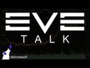 EVE Talk - 27/07/2019