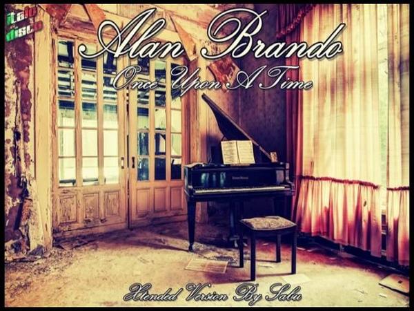 ALAN BRANDO Once Upon A Time Xtended Version Italo Disco 2o12