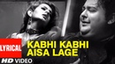 Kabhi Kabhi Aisa Lage Lyrical Video Song Adnan Sami Super Hit Album Teri Kasam