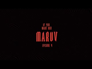 Maruv - If You Want Her (Тизер)