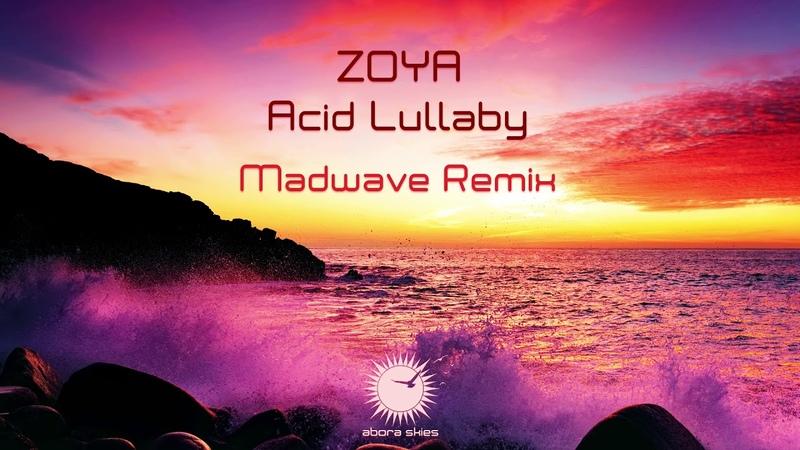 ZOYA - Acid Lullaby (Madwave Remix) [As Played on Uplifting Only 330]