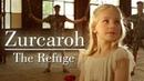 ZURCAROH - The Refuge (убежище)