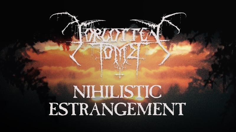 FORGOTTEN TOMB Nihilistic Estrangement Official Track Stream