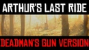 Arthur's Last Ride Deadman's Gun Version Red Dead Redemption 2 Tribute