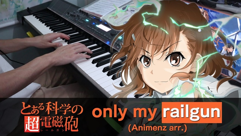 Only my railgun (Animenz arr.) A Certain Scientific Railgun OP Piano Cover