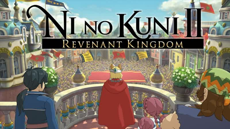 Ni no Kuni II Revenant Kingdom - прохождение 4 часть