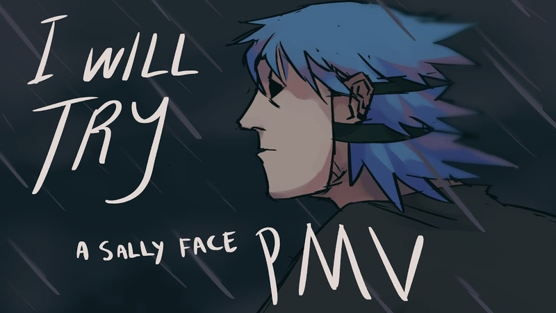I WILL TRY. ( sally face pmv/picture music video )