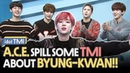 [Pops in Seoul] A.C.E spillsome TMI about Byung-kwan(병관) !