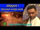 Haci Sahin - Qiyamet gunu Allah təalin suallari