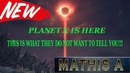 Planet X is here, This is What they do not want to tell you MATHIS A