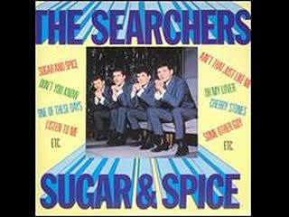 The Searchers - Sugar and Spice (1963)