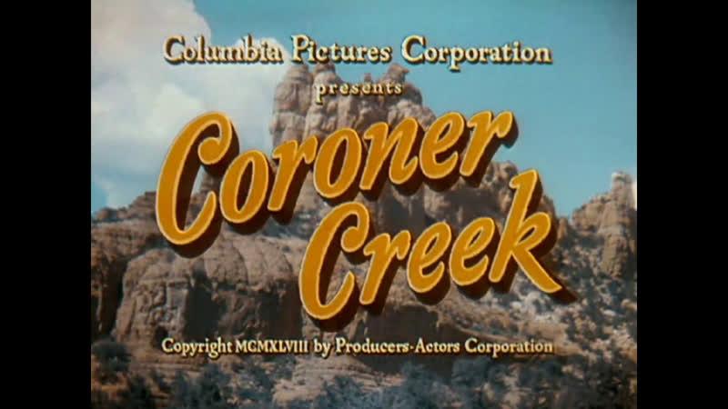Коронер Крик Coroner Creek 1948