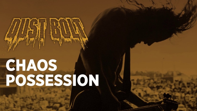 DUST BOLT Chaos Possession Official Audio Napalm Records