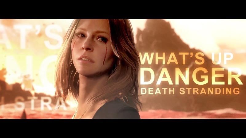 Whats up danger [Death Stranding]