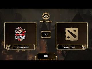 Team Empire vs Dota Team, EPIC League Season 3, bo3, game 1 [Maelstorm & Mila]