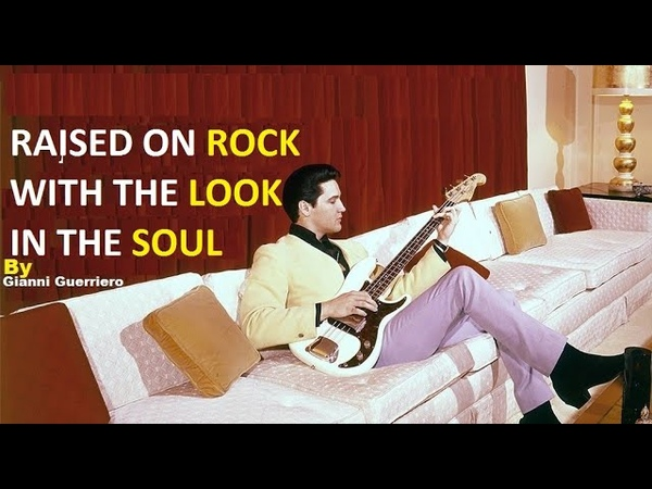 Elvis and his charisma (Part 10): Raised on Rock with the look in the soul