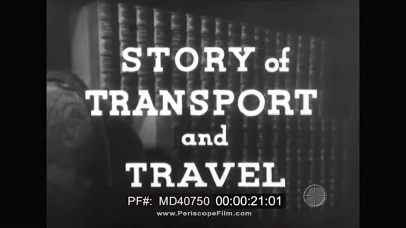 STORY OF TRANSPORT AND TRAVEL 1930s EDUCATIONAL FILM CAMEL TO IRON HORSE TO AIRPLANE MD40750