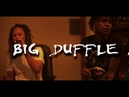 OneStopRed X Ncg Splizzy - Big Duffle Shot By CpFilmz