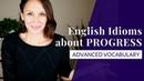 Advanced Vocabulary 8 English Idioms about PROGRESS